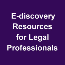 E-discovery Resources for Legal Professionals